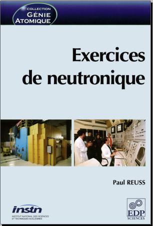 Livre : Exercices de neutronique - Paul Reuss, EDP Sciences 2004