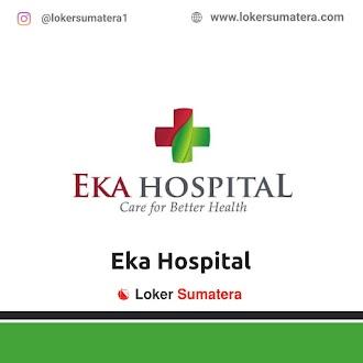 Lowongan Kerja Pekanbaru: Eka Hospital Juni 2021
