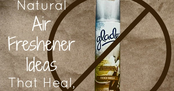 Our homemade happiness seven natural air freshener ideas - Natural air freshener for bathroom ...