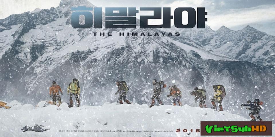 Phim Himalayas VietSub HD | Himalayas 2016