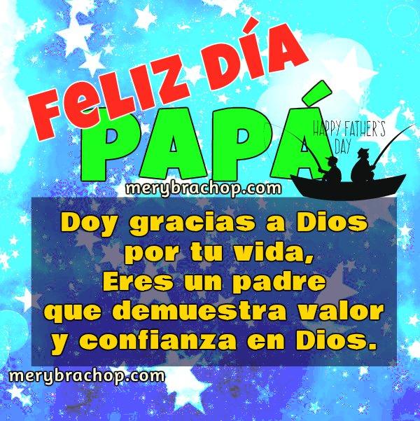 Feliz día del padre, frases, imágenes , tarjetas cristianas para el padre en su día, mensajes cortos para a papa feliz día cristiano de papá por Mery Bracho