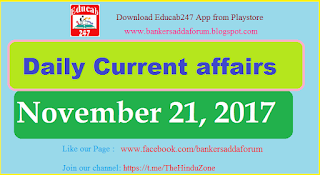 Daily Current affairs -  November 21st, 2017 for all competitive exams