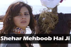 Shehar Mehboob Hai Ji