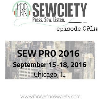 Modern Sewciety Poscast all about Sew Pro Convention!