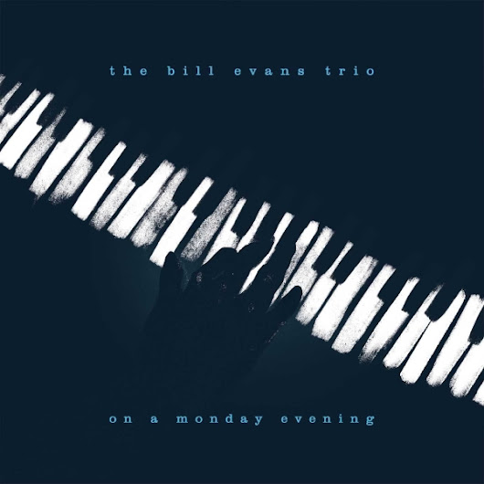 Bill Evans - On A Monday Evening