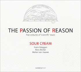 The Passion of Reason - 5 centuries of Scientific Music: Sour Cream: GLOSSA GCD P31102
