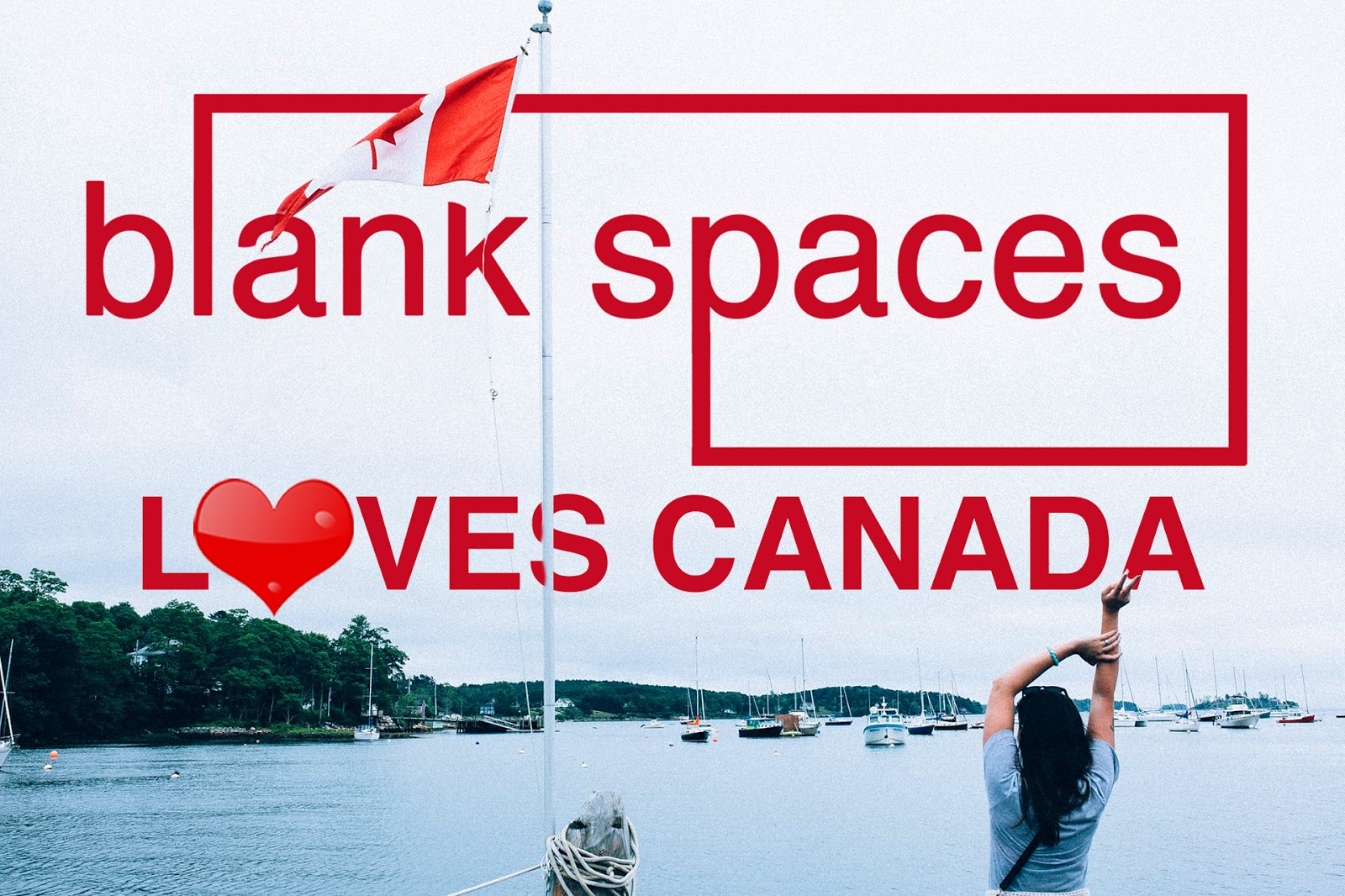 blank spaces magazine loves Canada
