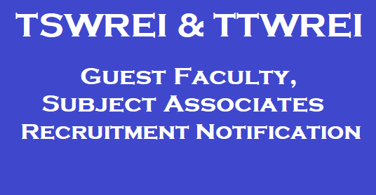 TS Jobs, TG State, Guest Faculty, TTWREIS, TSWREIS, Part Time Faculty Posts, Subject Associates Recruitment, TS Recruitment, TS Residentials, Teaching Faculty, Teaching Posts, TS Gurukulam Recruitment