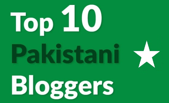 Top 10 Most Famous Pakistani Bloggers 2018