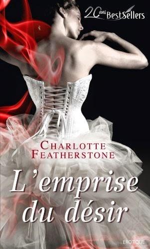 http://lachroniquedespassions.blogspot.fr/2014/07/lemprise-du-desir-charlotte-featherstone.html