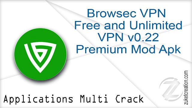 Browsec VPN – Free and Unlimited VPN v0.22 Premium Mod Apk