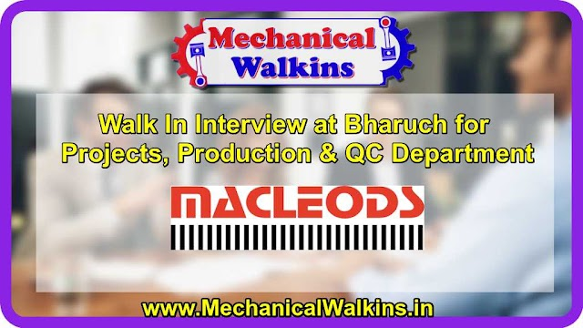 Walk In Interview at Bharuch for Projects, Production & QC Department