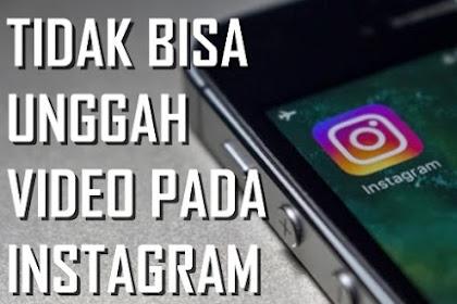 Tidak Bisa Kirim Video di Instagram