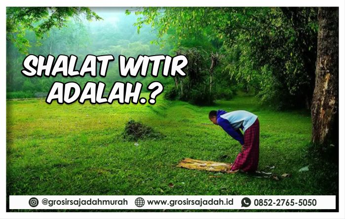 Shalat Witir adalah, Grosir Sajadah | +62 852-2765-5050