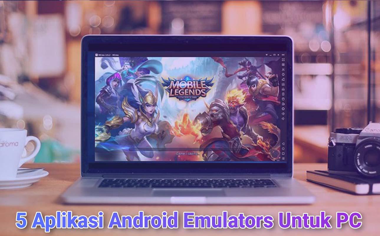 5 Aplikasi Emulators Android Untuk PC Yang Wajib Kamu Coba