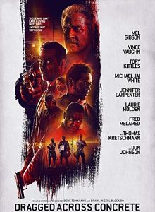 Sinopsis Film pemain genre Dragged Across Concrete (2018)