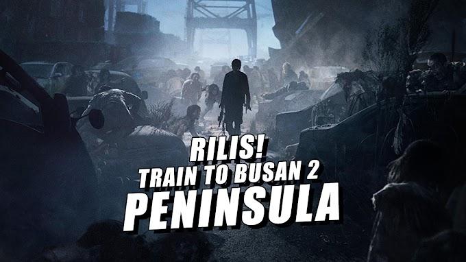 Rilis! Train to Busan 2: Peninsula Siap Susul Suksesnya Seri Pertamanya, Train to Busan (2016)