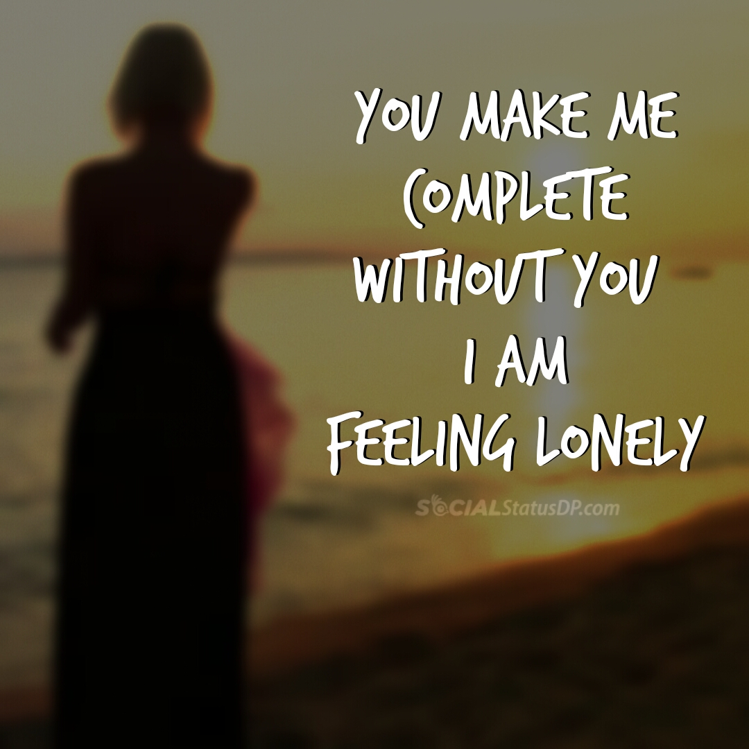 101+ Best WhatsApp Lonely Status, Alone Quotes, Loneliness ...