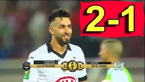 فوز متاخر لوفاق سطيف على الدفاع الحسني الجديدي 2-1
