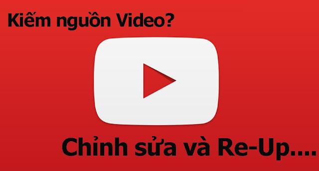 Tìm nguồn video reup cho youtube