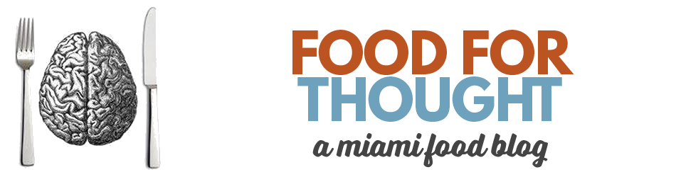 food for thought | a miami food blog