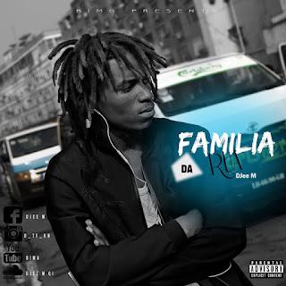 Djee M - Família da Rua[ Download MP3]