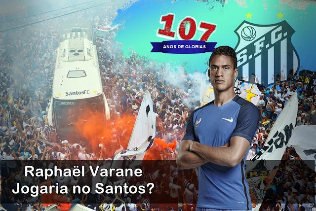 107 ANOS  Raphael Varane Jogaria no Santos - 17 Reforços para o melhor Santos de cada Época