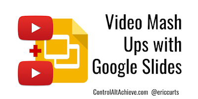 Video Mash-Ups with Google Slides
