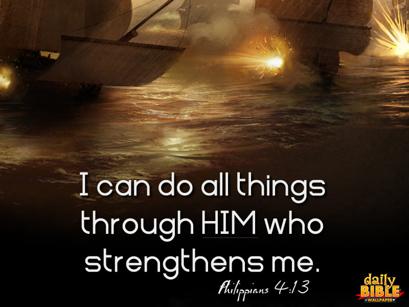 I can do all things through him | Daily Bible Wallpaper ...