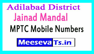 Jainad Mandal MPTC Mobile Numbers List Adilabad District in Telangana State