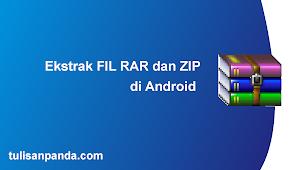 Cara Membuka dan Mengektrak File Rar atau ZIP di Android