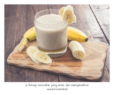 buat smoothie yang enak dan menyehatkan
