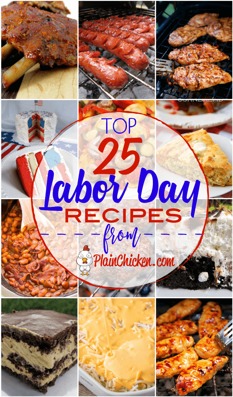 Top 25 Labor Day Recipes - the best of the best on the internet! These are tried and true recipes that are guaranteed to be a hit at your Labor Day celebration!