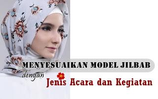 Menyesuaikan model jilbab dengan jenis acara dan kegiatan