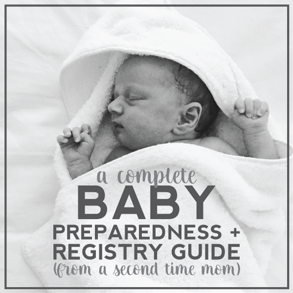 a complete baby preparedness + registry guide (from a second time mom): 50+ products and insight included!