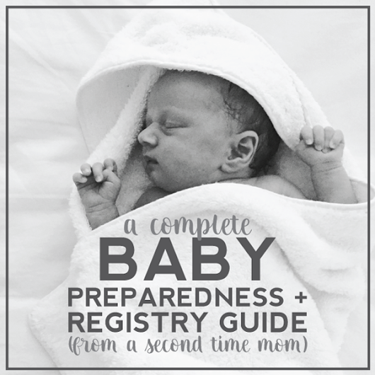 a complete baby preparedness + registry guide (from a second time mom).