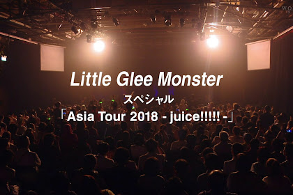 Little Glee Monster Special Asia Tour 2018 - juice!!!!! (WOWOW Live 2018.11.11)