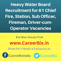 Heavy Water Board Recruitment for 61 Chief Fire, Station, Sub Officer, Fireman, Driver-cum-Operator Vacancies