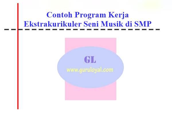 Contoh Program Kerja Ekstrakurikuler Seni Musik Di Smp Guru Loyal