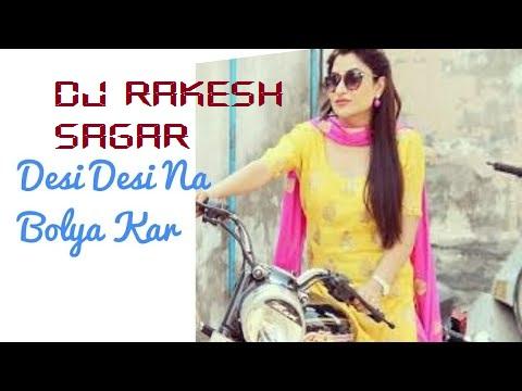 desi desi na bolya kar chori re hindi song mp3