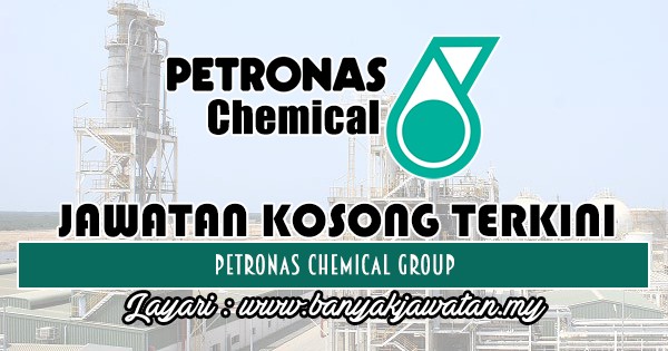 Jawatan Kosong 2018 di Petronas Chemical Group