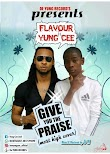 Humble cee ft. Flavour GIVE YOU THE PRAISE