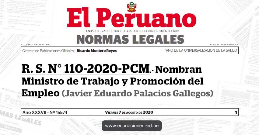 R. S. N° 110-2020-PCM.- Nombran Ministro de Trabajo y Promoción del Empleo (Javier Eduardo Palacios Gallegos)