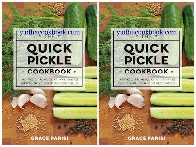 Download ebook Quick Pickle Cookbook : Recipes and Techniques for Making and Using Brined Fruits and Vegetables
