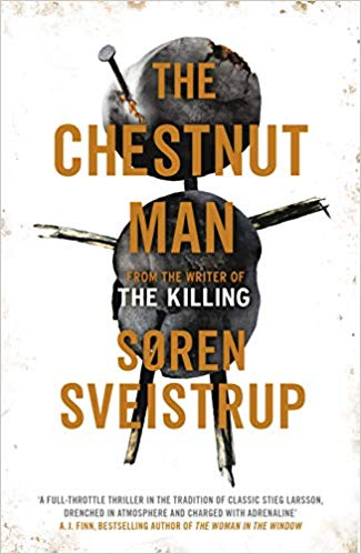 The Chestnut Man by Soren Sveistrup review