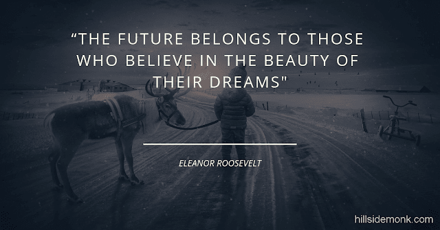 Short Uplifting Quotes To Lift You In Hard Times-3 The future belongs to those who believe in the beauty of their dreams