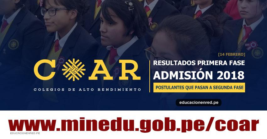 COAR 2018: MINEDU publicó Lista de Postulantes Aprobados Primera Fase (14 Febrero) Resultados Admisión Colegios de Alto Rendimiento - www.minedu.gob.pe