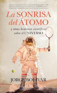 La sonrisa del átomo y otras historias científicas sobre el Universo