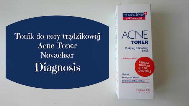 RECENZJA: Tonik do cery trądzikowej Acne Toner Novaclear | Diagnosis