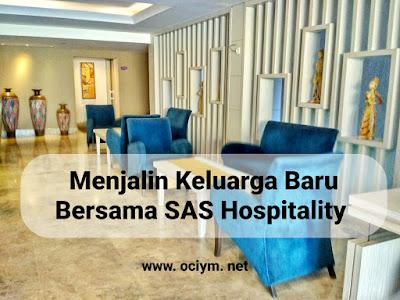 Menjalin Keluarga Baru Bersama SAS Hospitality